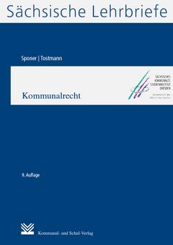 Kommunalrecht (SL 5) von Sponer,  Wolf U, Tostmann,  Ralf