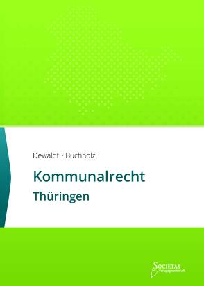 Kommunalrecht Thüringen von Buchholz,  Till, Dewaldt,  Sebastian C.