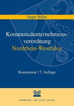 Kommunalunternehmensverordnung Nordrhein-Westfalen von Mueller,  Juergen