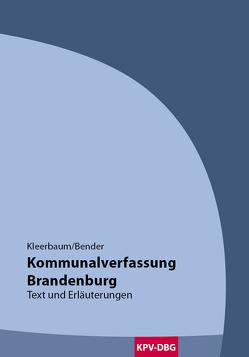 Kommunalverfassung Brandenburg von Bender,  Gregor, Kleerbaum,  Klaus-Viktor