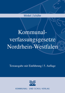 Kommunalverfassungsgesetze Nordrhein-Westfalen von Schaefer,  Roland, Winkel,  Johannes