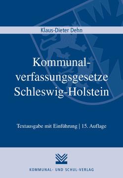 Kommunalverfassungsgesetze Schleswig-Holstein von Dehn,  Klaus D