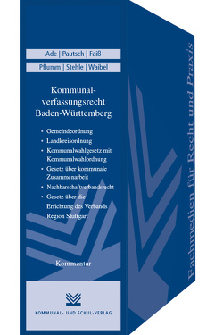 Kommunalverfassungsrecht Baden-Württemberg von Ade,  Klaus, Faiß,  Konrad, Pautsch,  Arne, Pflumm,  Heinz, Stehle,  Manfred, Waibel,  Gerhard