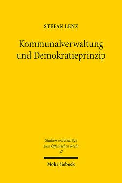 Kommunalverwaltung und Demokratieprinzip von Lenz,  Stefan