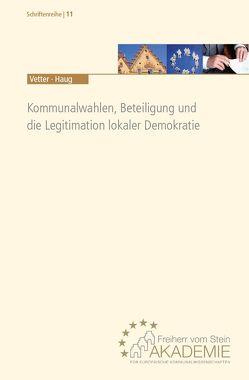 Kommunalwahlen, Beteiligung und die Legitimation lokaler Demokratie von Haug,  Volker, Vetter,  Angelika