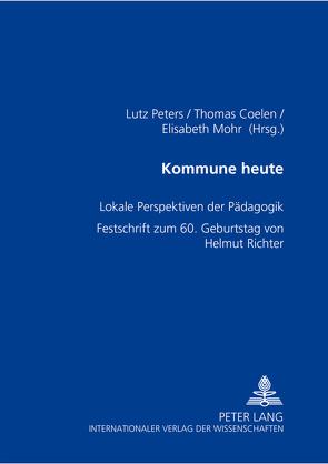Kommune heute von Coelen,  Thomas, Mohr,  Elisabeth, Peters,  Lutz