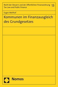 Kommunen im Finanzausgleich des Grundgesetzes von Mehlhaf,  Eugen