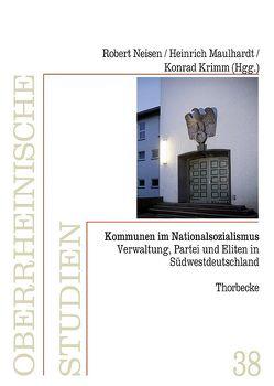 Kommunen im Nationalsozialismus von Krimm,  Konrad, Maulhardt,  Heinrich, Neisen,  Robert