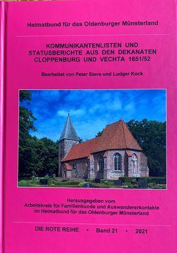 Kommunikantenlisten und Statusberichte aus den Dekanaten Cloppenburg und Vechta 1651/52 von Kock,  Ludger, Sieve,  Peter