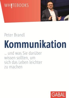 Kommunikation von Brandl,  Peter