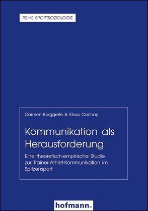 Kommunikation als Herausforderung von Borggrefe,  Carmen, Cachay,  Klaus, Digel,  Helmut