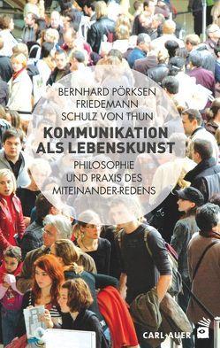 Kommunikation als Lebenskunst von Pörksen,  Bernhard, Schulz von Thun,  Friedemann