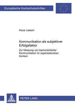 Kommunikation als subjektiver Erfolgsfaktor von Lassert,  Klaus