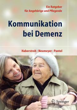 Kommunikation bei Demenz von Haberstroh,  Julia, Johannes,  Pantel, Neumeyer,  Katharina
