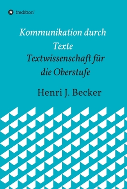 Kommunikation durch Texte von Becker,  Henri Joachim