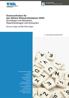 Kommunikation für das Höhere Wirtschaftsdiplom HWD von Jäggi,  Susanne, Züger,  Rita-Maria