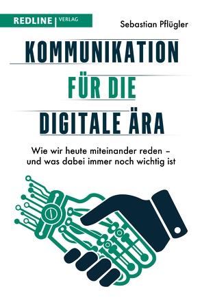 Kommunikation für die digitale Ära von Pflügler,  Sebastian