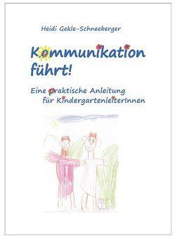 Kommunikation führt! von Gekle-Schneeberger,  Heidi