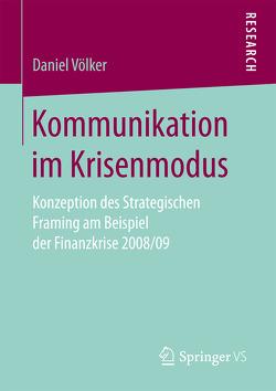 Kommunikation im Krisenmodus von Völker,  Daniel