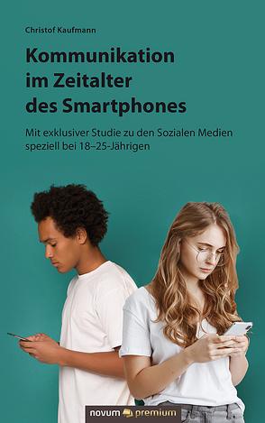Kommunikation im Zeitalter des Smartphones von Kaufmann,  Christof