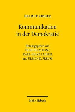 Kommunikation in der Demokratie von Hase,  Friedhelm, Ladeur,  Karl-Heinz, Preuss,  Ulrich K, Ridder,  Helmut