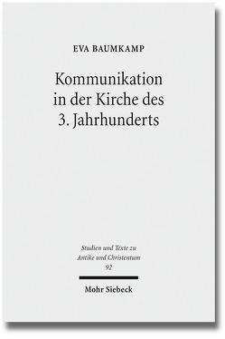Kommunikation in der Kirche des 3. Jahrhunderts von Baumkamp,  Eva