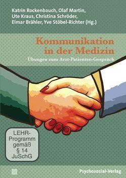 Kommunikation in der Medizin (DVD) von Brähler,  Elmar, Kraus,  Ute, Martin,  Olaf, Rockenbauch,  Katrin, Schröder,  Christina, Stöbel-Richter,  Yve