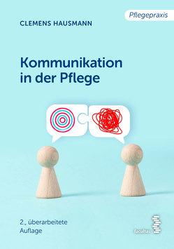 Kommunikation in der Pflege von Hausmann,  Clemens