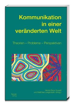 Kommunikation in einer veränderten Welt von Langenbahn,  Matthias, Yousefi,  Hamid Reza