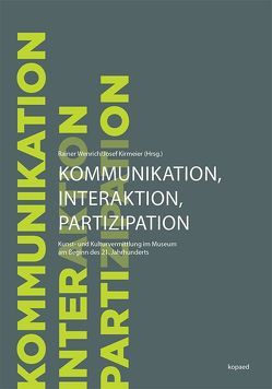 Kommunikation, Interaktion und Partizipation von Kirmeier,  Josef, Wenrich,  Rainer