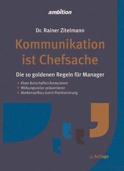 Kommunikation ist Chefsache von Zitelmann,  Dr. Rainer