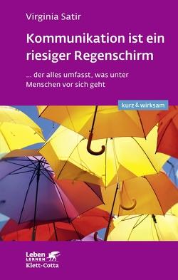 Kommunikation ist ein riesiger Regenschirm von Bosch,  Maria, Müller,  Gerd F., Satir,  Virginia, Wisshak,  Elke