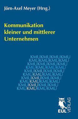 Kommunikation kleiner und mittlerer Unternehmen von Meyer,  Jörn-Axel
