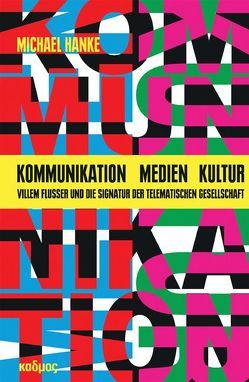 Kommunikation – Medien – Kultur von Hanke,  Michael