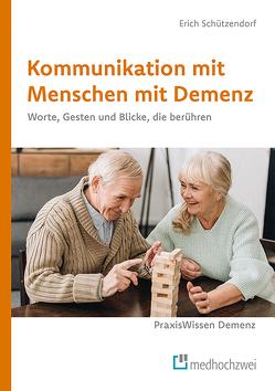 Kommunikation mit Menschen mit Demenz von Schützendorf,  Erich