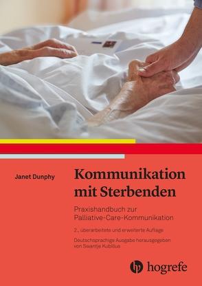 Kommunikation mit Sterbenden von Dunphy,  Janet