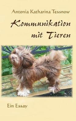 Kommunikation mit Tieren von Tessnow,  Antonia Katharina