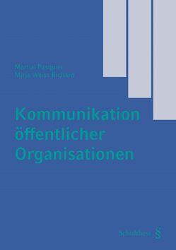 Kommunikation öffentlicher Organisationen von Pasquier,  Martial, Weiss,  Richard Mirja