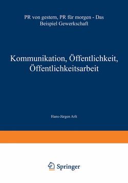 Kommunikation, Öffentlichkeit, Öffentlichkeitsarbeit von Arlt,  Hans-Jürgen