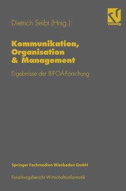 Kommunikation, Organisation & Management von Seibt,  Dietrich