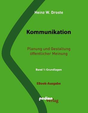 Kommunikation. Planung und Gestaltung öffentlicher Meinung von Droste,  Heinz W.