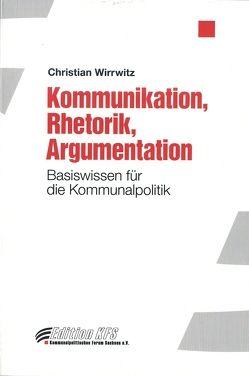 Kommunikation, Rhetorik, Argumentation von Wirrwitz,  Christian
