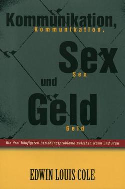 Kommunikation, Sex und Geld von Cole,  Edwin L