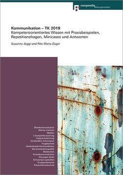 Kommunikation – TK 2019 von Jäggi,  Susanne, Züger,  Rita-Maria