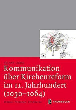 Kommunikation über Kirchenreform im 11. Jahrhundert (1030-1064) von Lorke,  Ariane