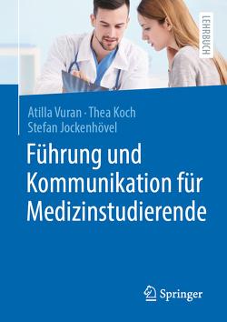 Kommunikation und Führung für Medizinstudierende (AT) von Jockenhövel,  Stefan, Koch,  Thea, Vuran,  Atilla