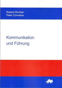 Kommunikation und Führung von Cornelius,  Peter, Dincher,  Roland