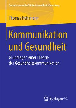 Kommunikation und Gesundheit von Hehlmann,  Thomas