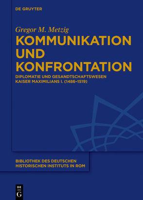 Kommunikation und Konfrontation von Metzig,  Gregor