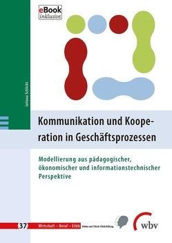 Kommunikation und Kooperation in Geschäftsprozessen von Minnameier,  Gerhard, Schlicht,  Juliana, Ziegler,  Birgit